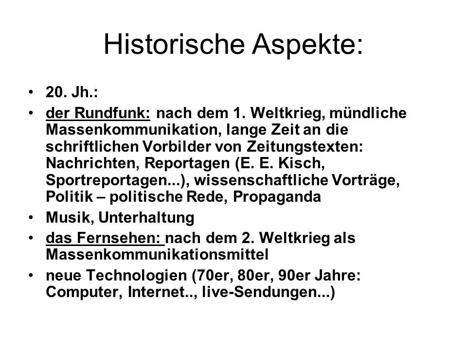 Historische Aspekte: 20. Jh.: der Rundfunk: nach dem 1. Weltkrieg, mündliche Massenkommunikation, lange Zeit an die schriftlichen Vorbilder von Zeitun