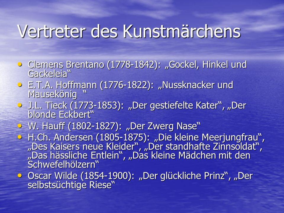 Vertreter des Kunstmärchens Clemens Brentano (1778-1842): Gockel, Hinkel und Gackeleia Clemens Brentano (1778-1842): Gockel, Hinkel und Gackeleia E.T.