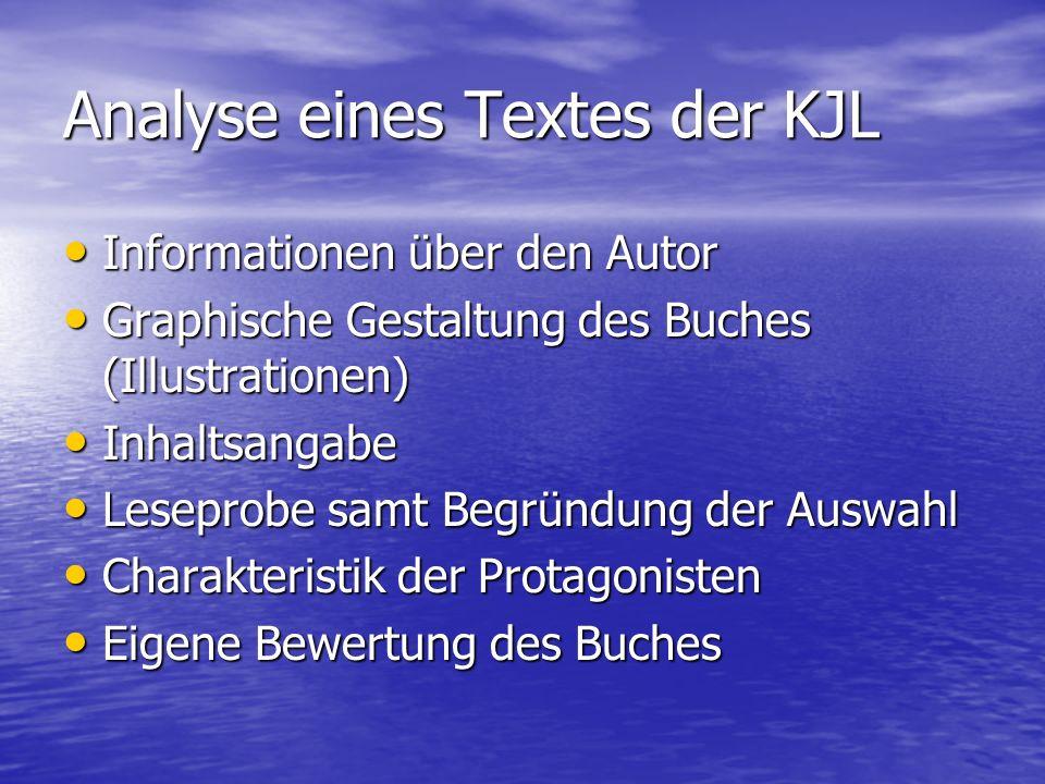 Analyse eines Textes der KJL Informationen über den Autor Informationen über den Autor Graphische Gestaltung des Buches (Illustrationen) Graphische Ge