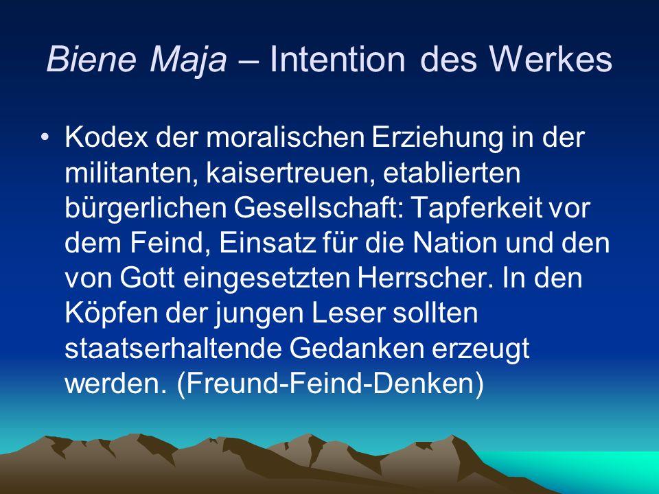 Biene Maja – Intention des Werkes Kodex der moralischen Erziehung in der militanten, kaisertreuen, etablierten bürgerlichen Gesellschaft: Tapferkeit v