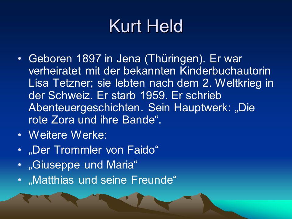 Kurt Held Geboren 1897 in Jena (Thüringen). Er war verheiratet mit der bekannten Kinderbuchautorin Lisa Tetzner; sie lebten nach dem 2. Weltkrieg in d