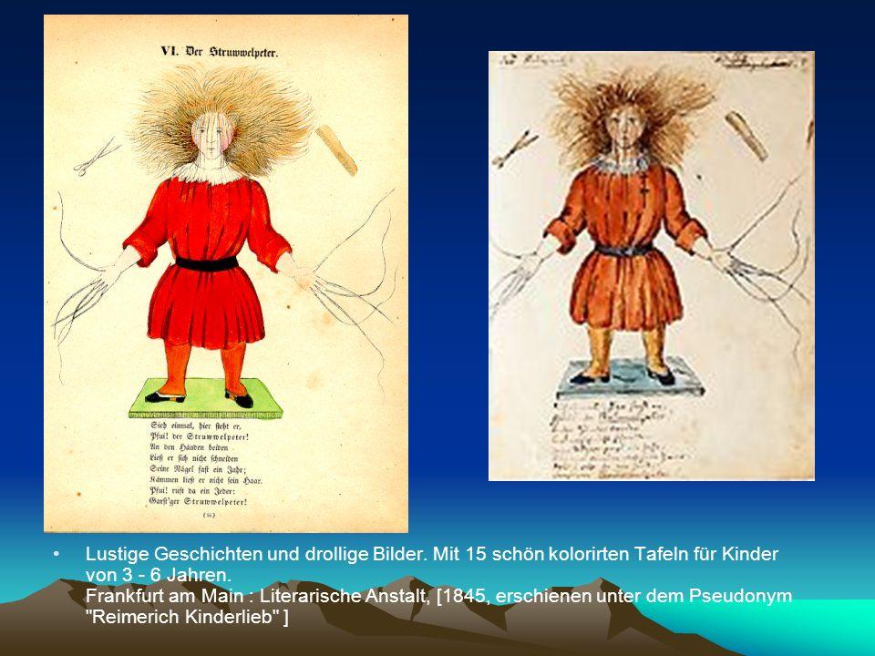 Lustige Geschichten und drollige Bilder. Mit 15 schön kolorirten Tafeln für Kinder von 3 - 6 Jahren. Frankfurt am Main : Literarische Anstalt, [1845,