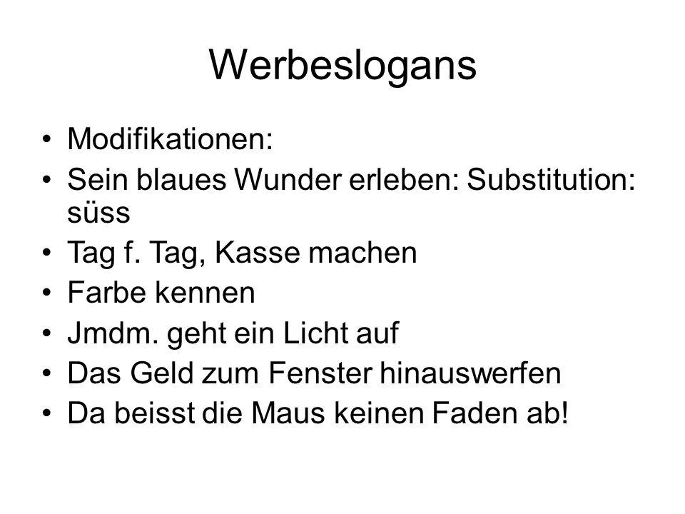 Werbeslogans Modifikationen: Sein blaues Wunder erleben: Substitution: süss Tag f.