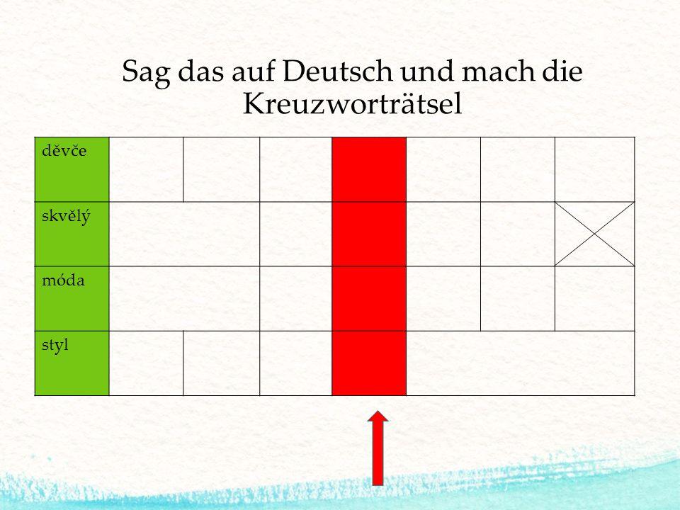 Sag das auf Deutsch und mach die Kreuzworträtsel děvče skvělý móda styl