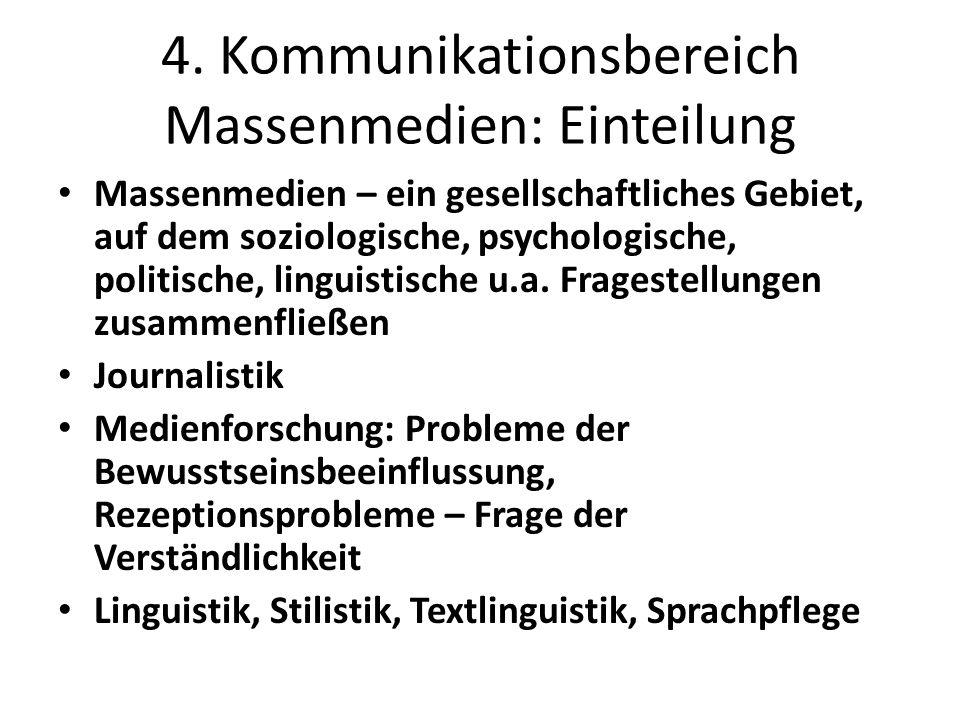 4. Kommunikationsbereich Massenmedien: Einteilung Massenmedien – ein gesellschaftliches Gebiet, auf dem soziologische, psychologische, politische, lin