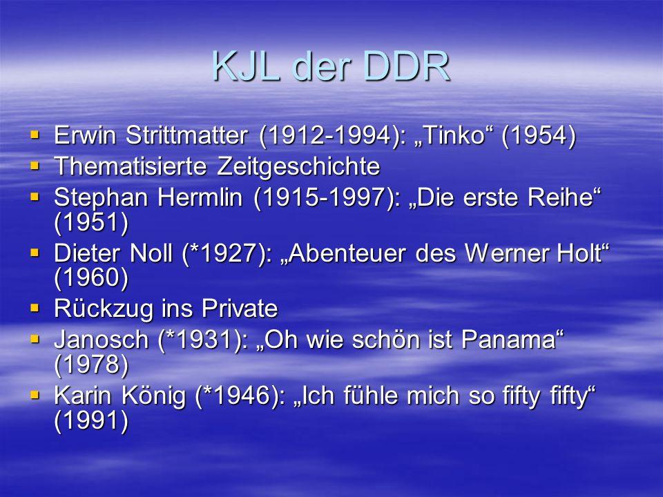 KJL der DDR Erwin Strittmatter (1912-1994): Tinko (1954) Erwin Strittmatter (1912-1994): Tinko (1954) Thematisierte Zeitgeschichte Thematisierte Zeitg