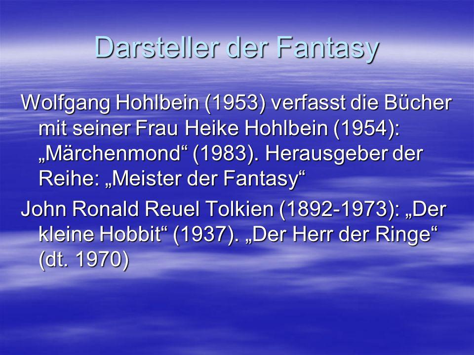 Darsteller der Fantasy Wolfgang Hohlbein (1953) verfasst die Bücher mit seiner Frau Heike Hohlbein (1954): Märchenmond (1983). Herausgeber der Reihe:
