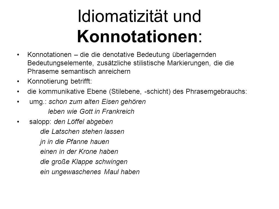 Idiomatizität und Konnotationen: Konnotationen – die die denotative Bedeutung überlagernden Bedeutungselemente, zusätzliche stilistische Markierungen,