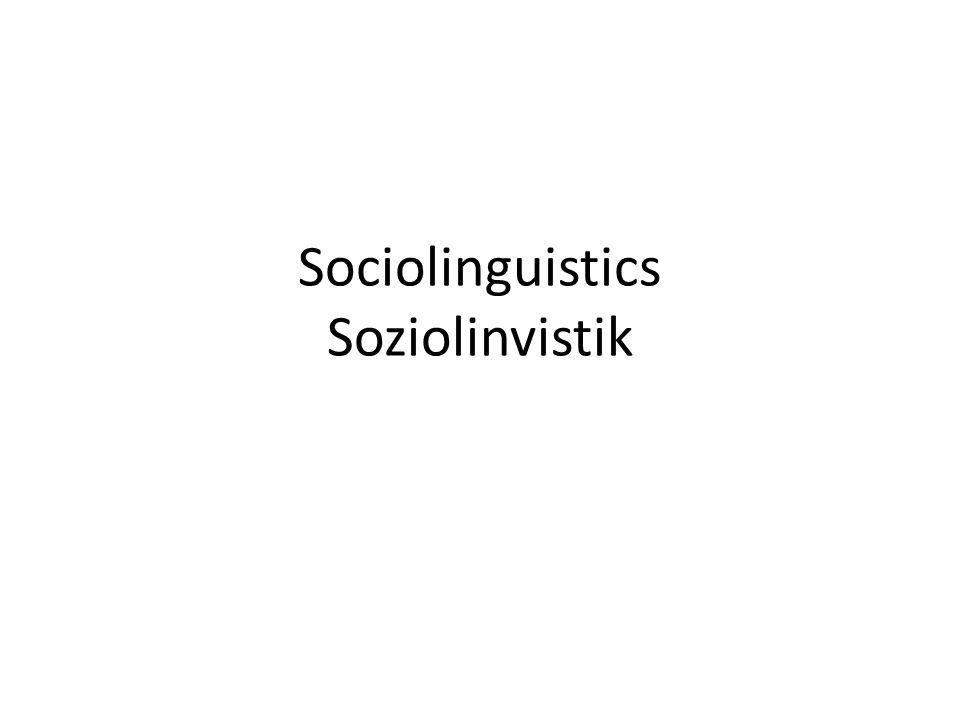 Sociolinguistics Soziolinvistik
