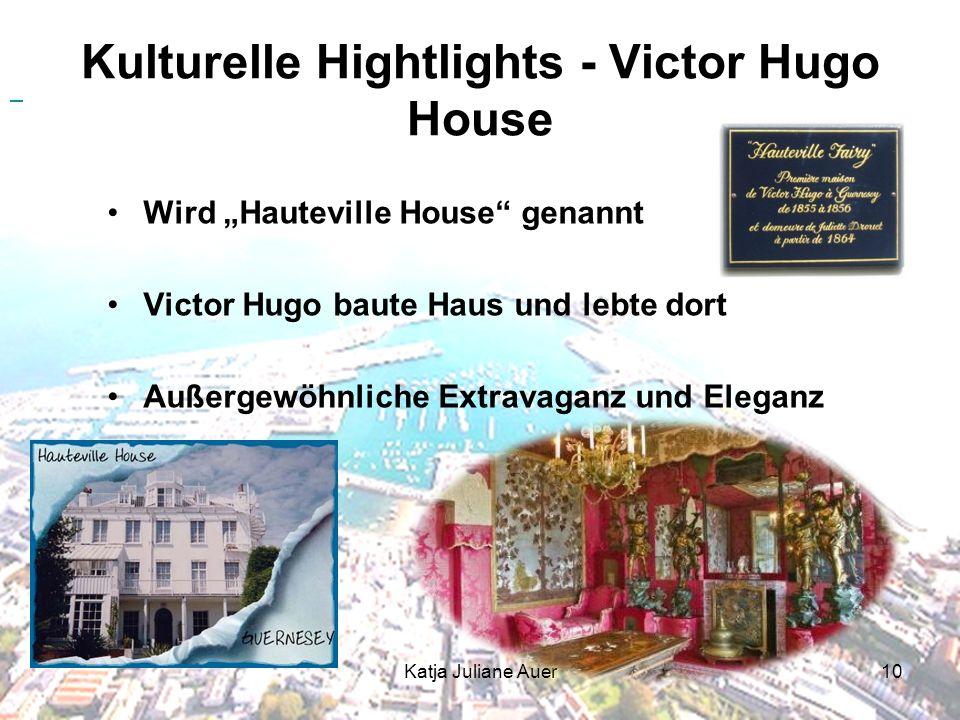 Katja Juliane Auer10 Kulturelle Hightlights - Victor Hugo House Wird Hauteville House genannt Victor Hugo baute Haus und lebte dort Außergewöhnliche Extravaganz und Eleganz