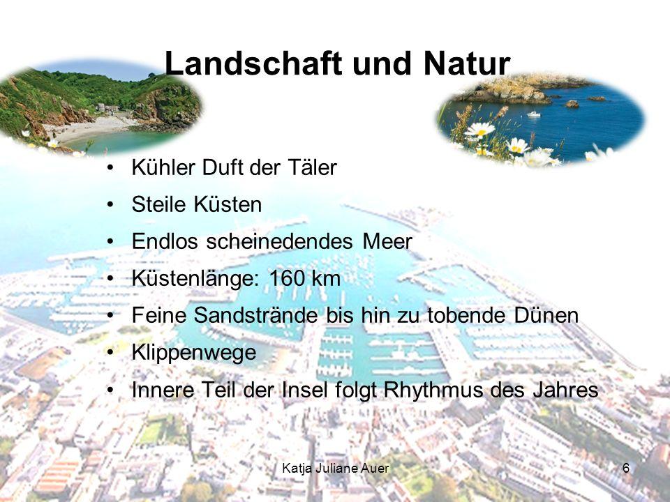 Katja Juliane Auer6 Kühler Duft der Täler Steile Küsten Endlos scheinedendes Meer Küstenlänge: 160 km Feine Sandstrände bis hin zu tobende Dünen Klipp