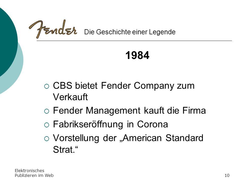Elektronisches Publizieren im Web10 1984 CBS bietet Fender Company zum Verkauft Fender Management kauft die Firma Fabrikseröffnung in Corona Vorstellu