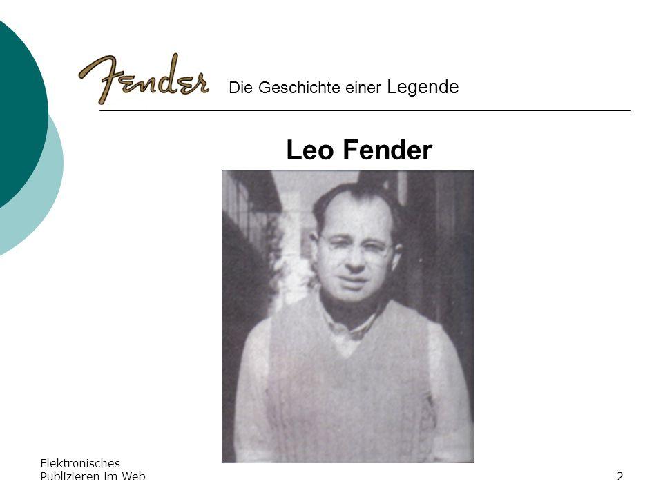 Elektronisches Publizieren im Web2 Leo Fender Die Geschichte einer Legende