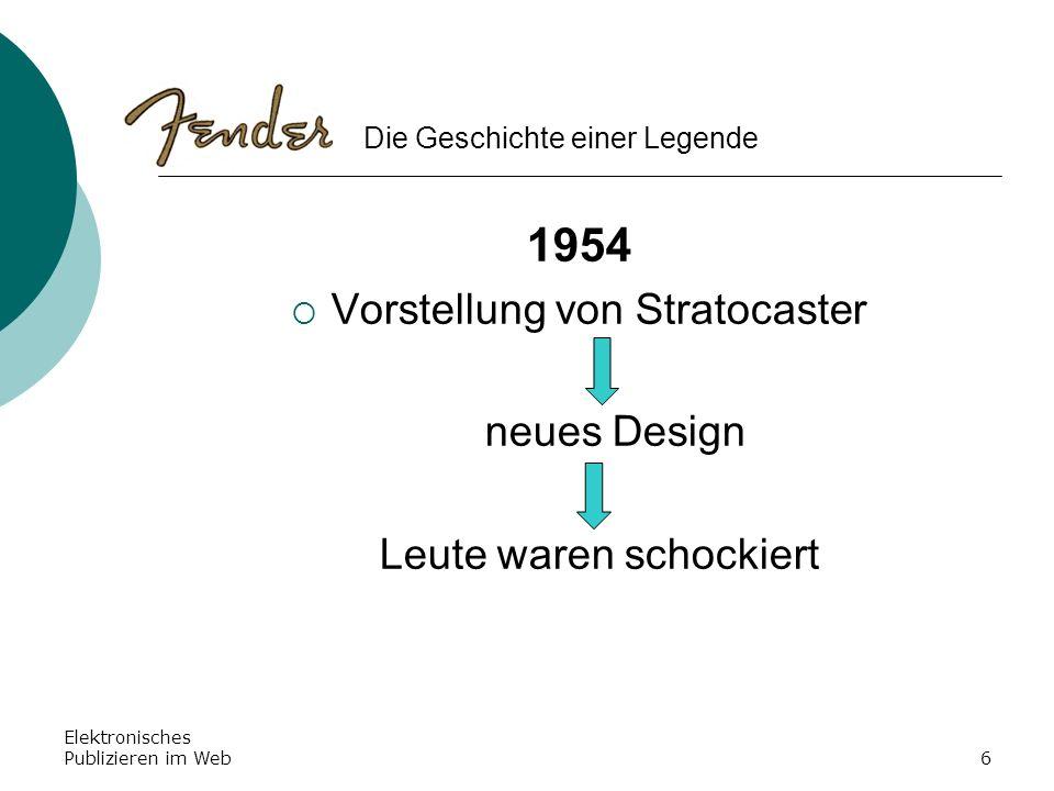 Elektronisches Publizieren im Web6 1954 Vorstellung von Stratocaster neues Design Leute waren schockiert Die Geschichte einer Legende