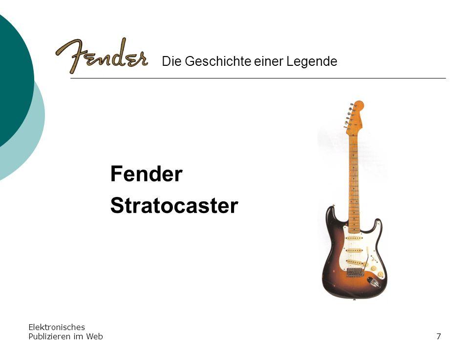 Elektronisches Publizieren im Web7 Fender Stratocaster Die Geschichte einer Legende