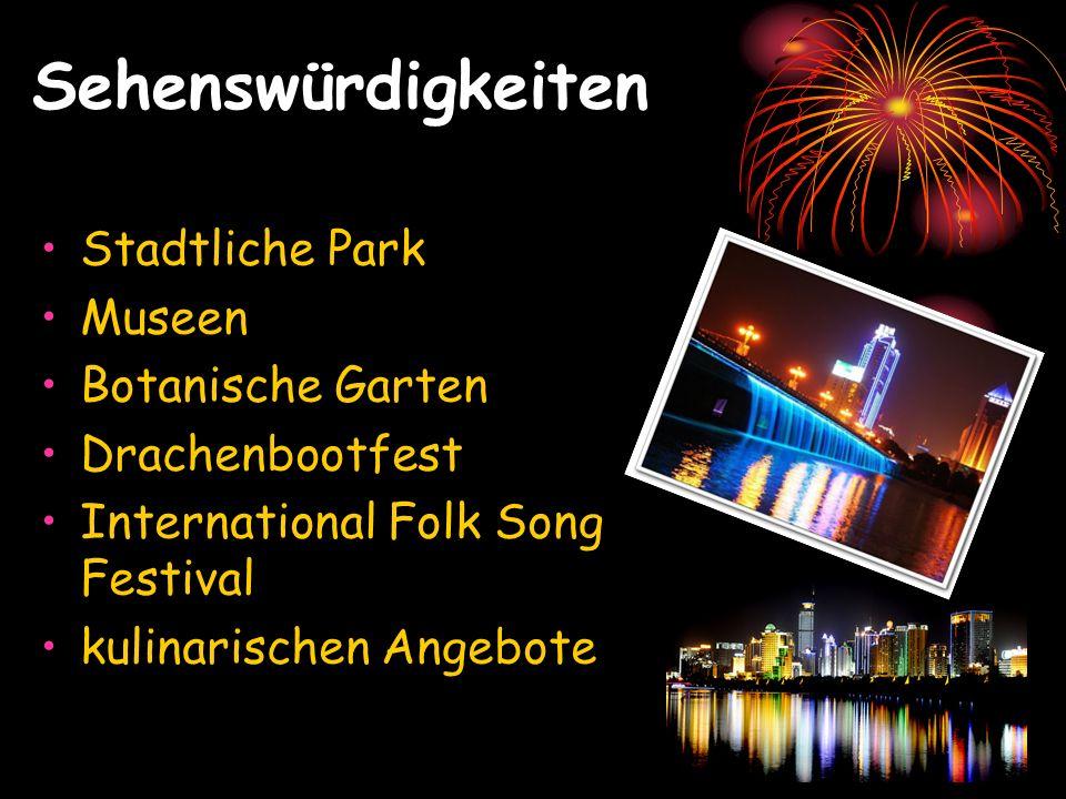 Sehenswürdigkeiten Stadtliche Park Museen Botanische Garten Drachenbootfest International Folk Song Festival kulinarischen Angebote