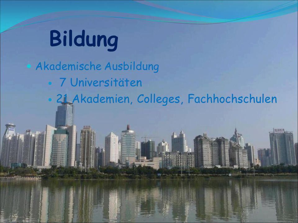 Bildung Akademische Ausbildung 7 Universitäten 21 Akademien, Colleges, Fachhochschulen
