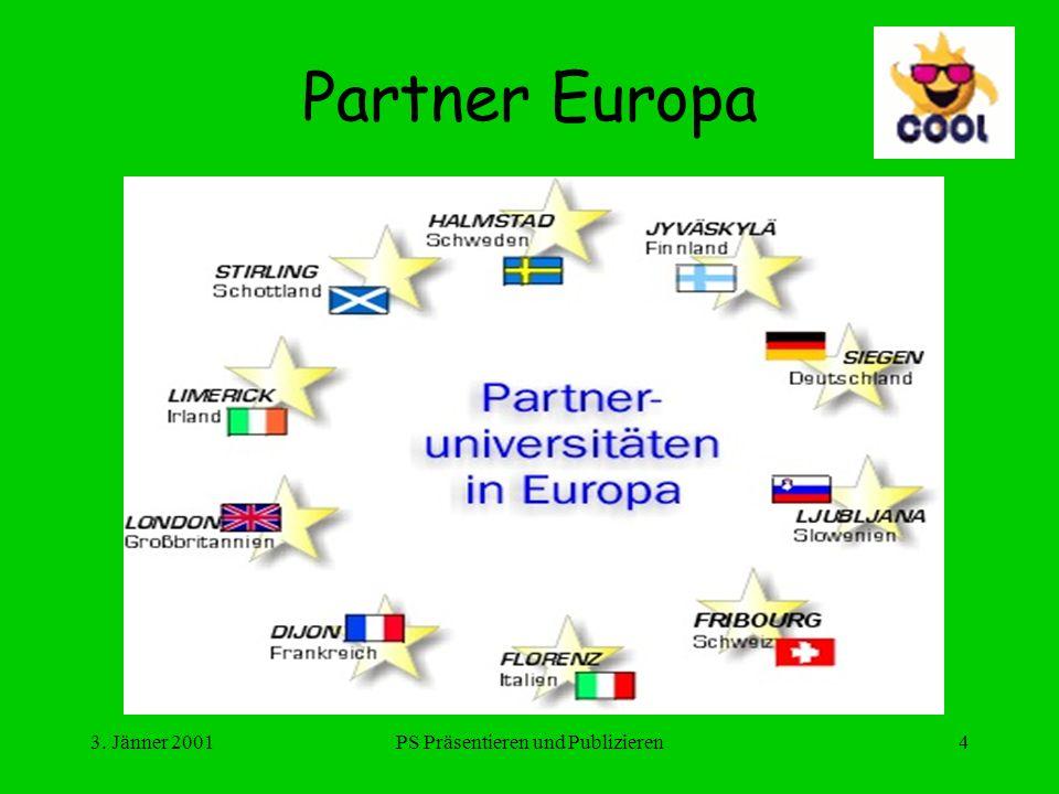 3. Jänner 2001PS Präsentieren und Publizieren4 Partner Europa