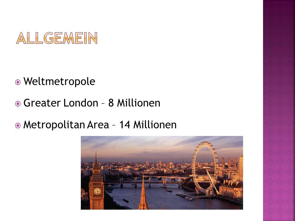 Weltmetropole Greater London – 8 Millionen Metropolitan Area – 14 Millionen