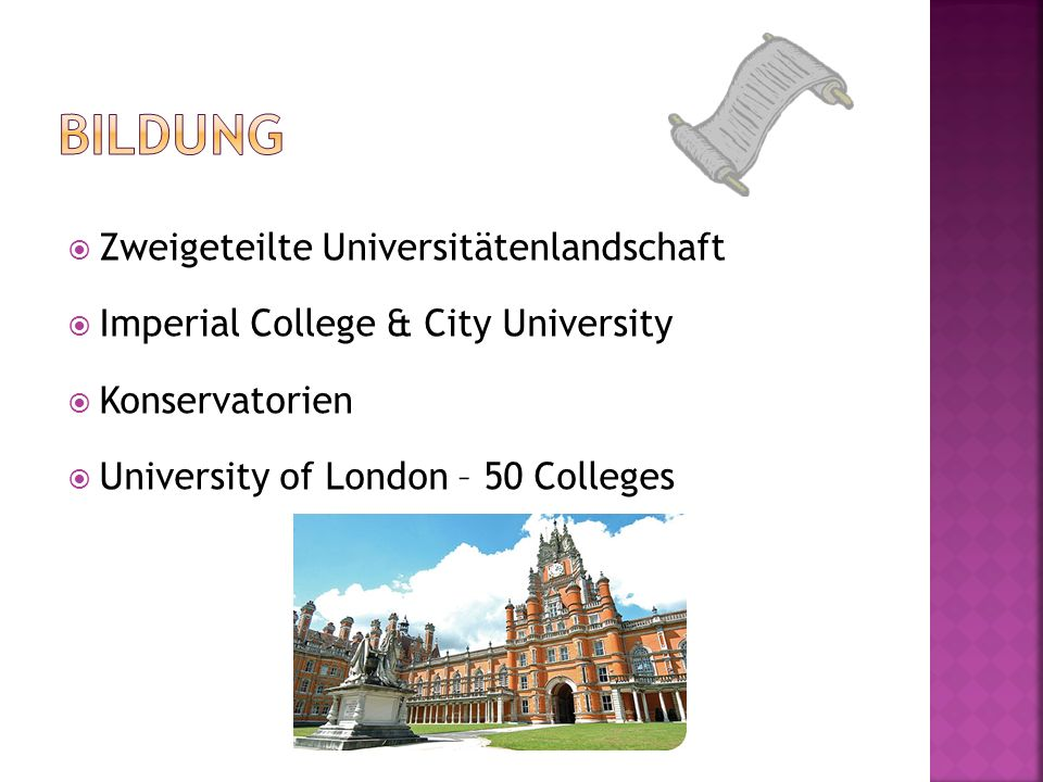 Zweigeteilte Universitätenlandschaft Imperial College & City University Konservatorien University of London – 50 Colleges