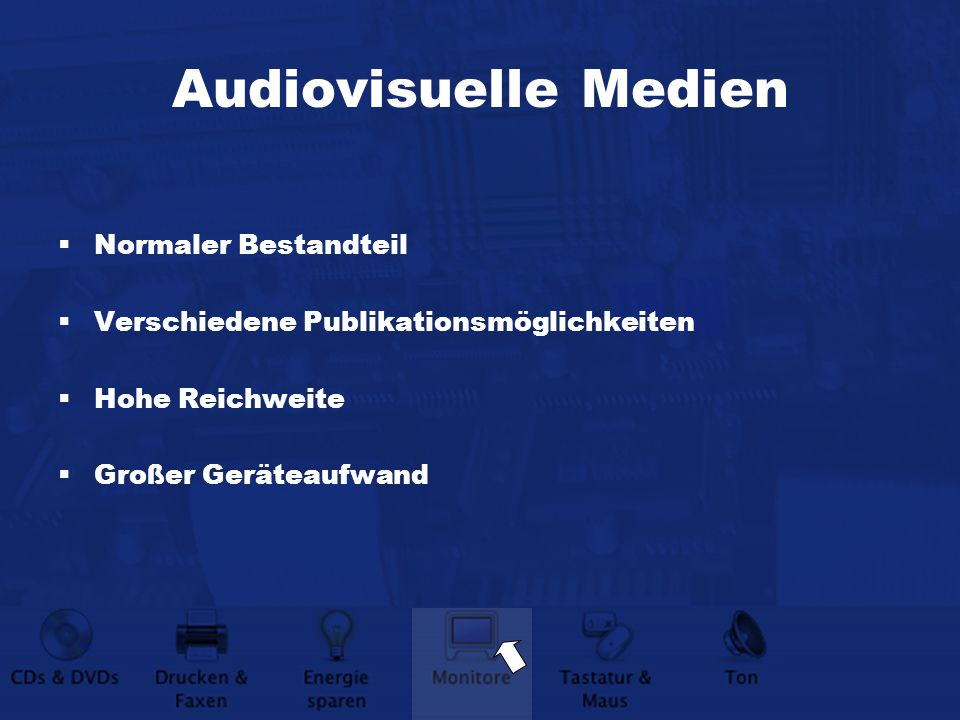 Audiovisuelle Medien Normaler Bestandteil Verschiedene Publikationsmöglichkeiten Hohe Reichweite Großer Geräteaufwand