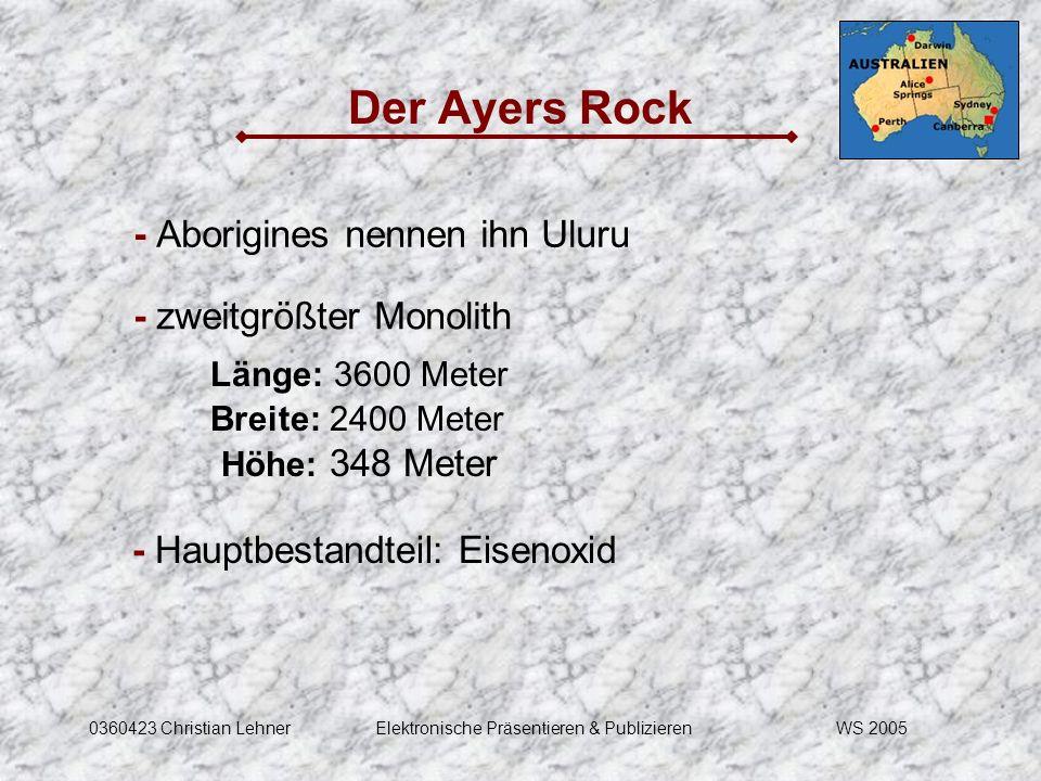 WS 20050360423 Christian LehnerElektronische Präsentieren & Publizieren Der Ayers Rock - zweitgrößter Monolith - Hauptbestandteil: Eisenoxid - Aborigi