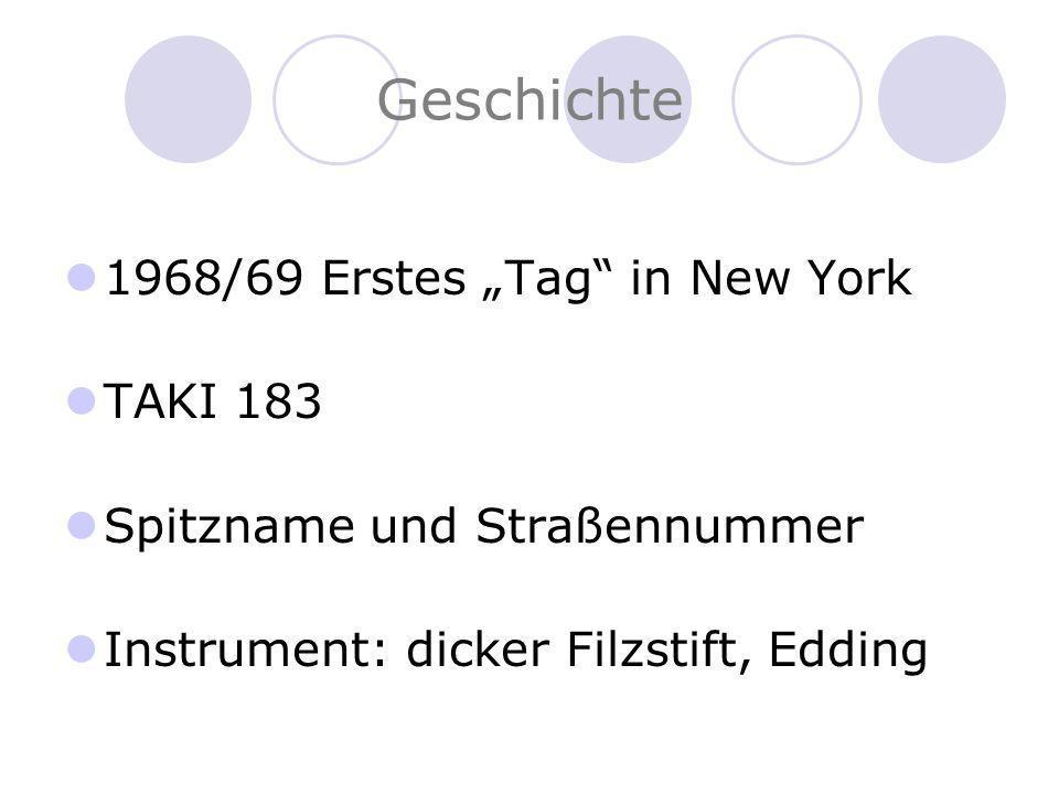 Geschichte 1968/69 Erstes Tag in New York TAKI 183 Spitzname und Straßennummer Instrument: dicker Filzstift, Edding