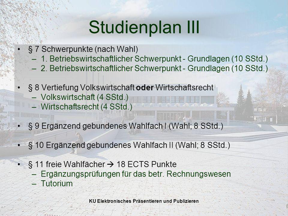 KU Elektronisches Präsentieren und Publizieren Studienplan III § 7 Schwerpunkte (nach Wahl) –1.