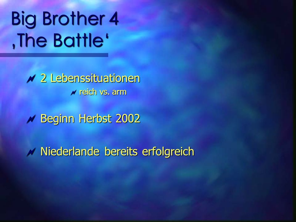 Big Brother 4 The Battle 2 Lebenssituationen 2 Lebenssituationen reich vs.