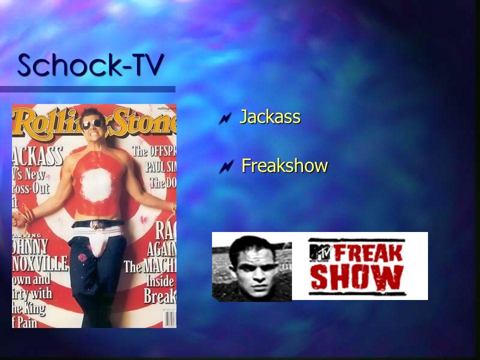Schock-TV Jackass Jackass Freakshow Freakshow