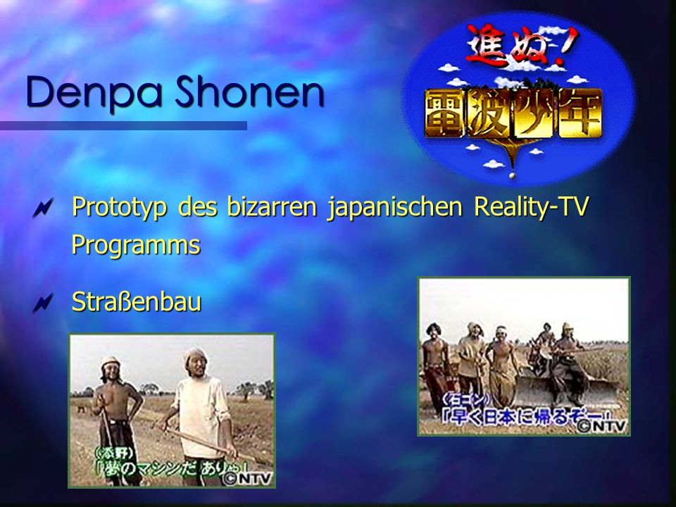 Denpa Shonen Prototyp des bizarren japanischen Reality-TV Prototyp des bizarren japanischen Reality-TV Programms Programms Straßenbau Straßenbau