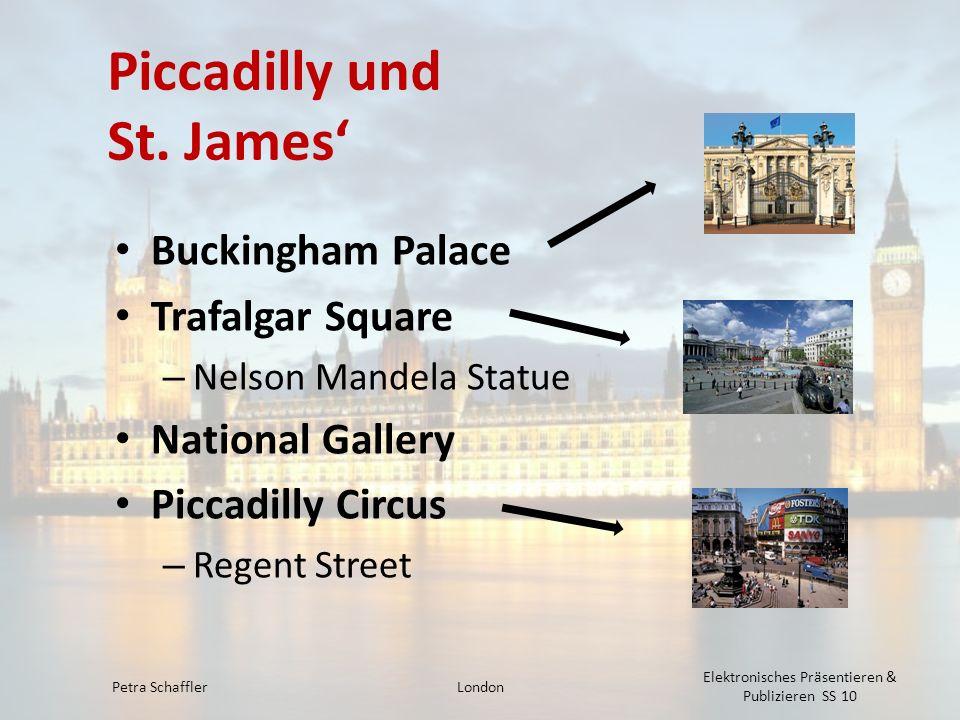 Piccadilly und St. James Buckingham Palace Trafalgar Square – Nelson Mandela Statue National Gallery Piccadilly Circus – Regent Street Petra Schaffler
