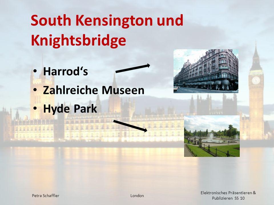 South Kensington und Knightsbridge Harrods Zahlreiche Museen Hyde Park Petra SchafflerLondon Elektronisches Präsentieren & Publizieren SS 10