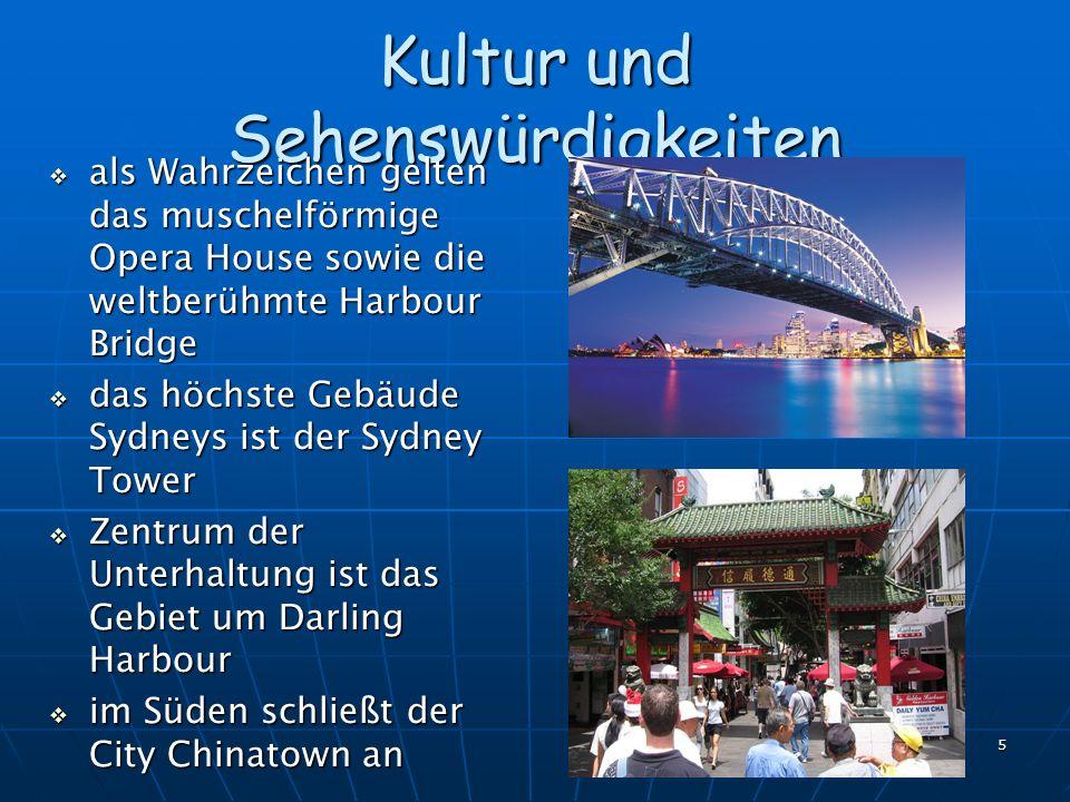 5 Kultur und Sehenswürdigkeiten als Wahrzeichen gelten das muschelförmige Opera House sowie die weltberühmte Harbour Bridge als Wahrzeichen gelten das