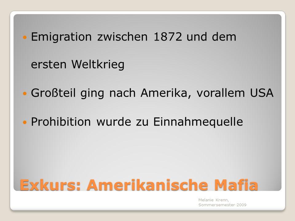 Exkurs: Amerikanische Mafia Emigration zwischen 1872 und dem ersten Weltkrieg Großteil ging nach Amerika, vorallem USA Prohibition wurde zu Einnahmequ