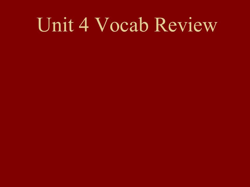 Unit 4 Vocab Review