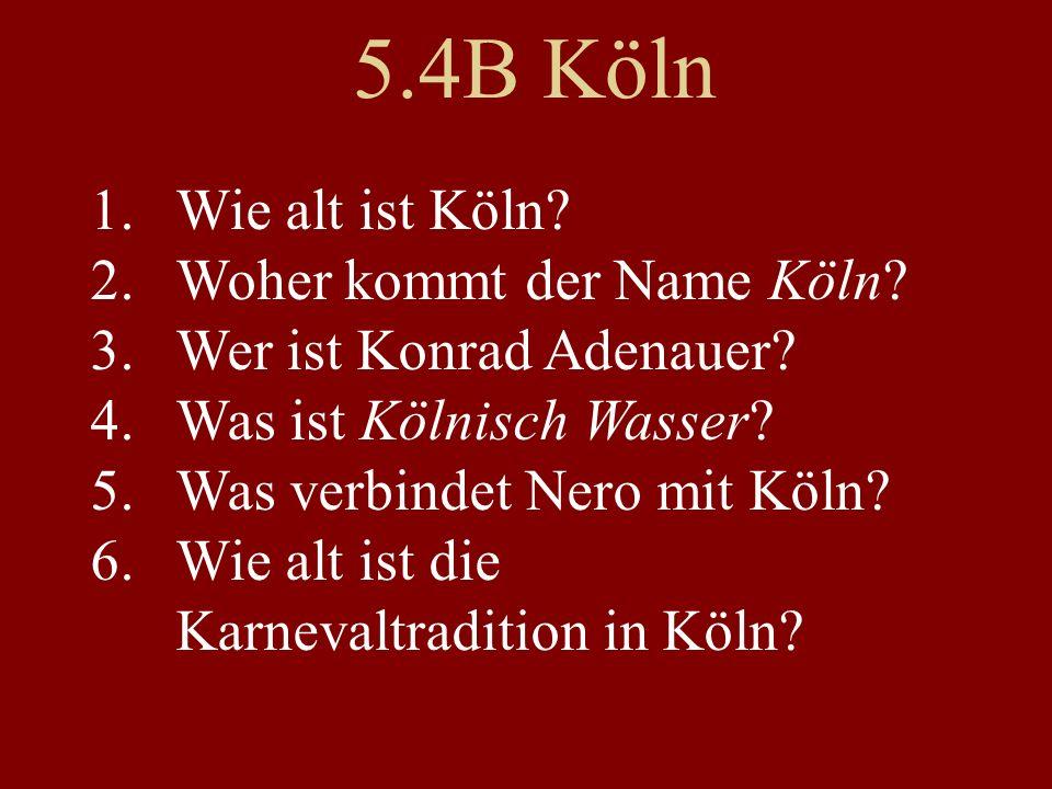 1.Wie alt ist Köln. 2.Woher kommt der Name Köln. 3.Wer ist Konrad Adenauer.