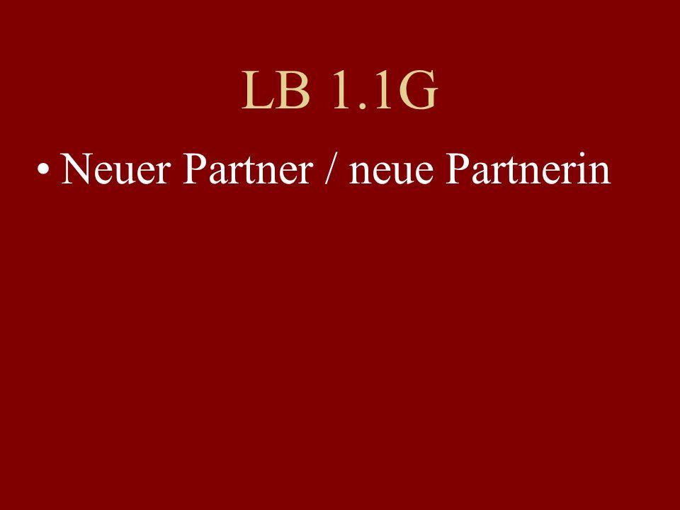 LB 1.1G Neuer Partner / neue Partnerin