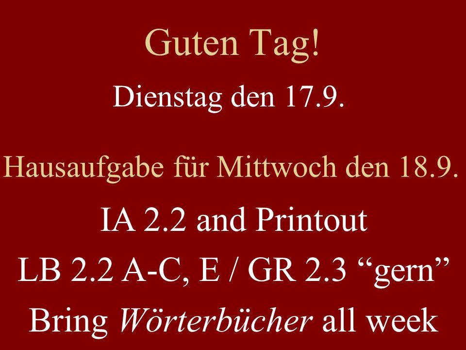 2.1D: Lernbücher austauschen In plenum: read, translate, answer (E/G) In group: read answers, listen for pronunication Check partners LB work