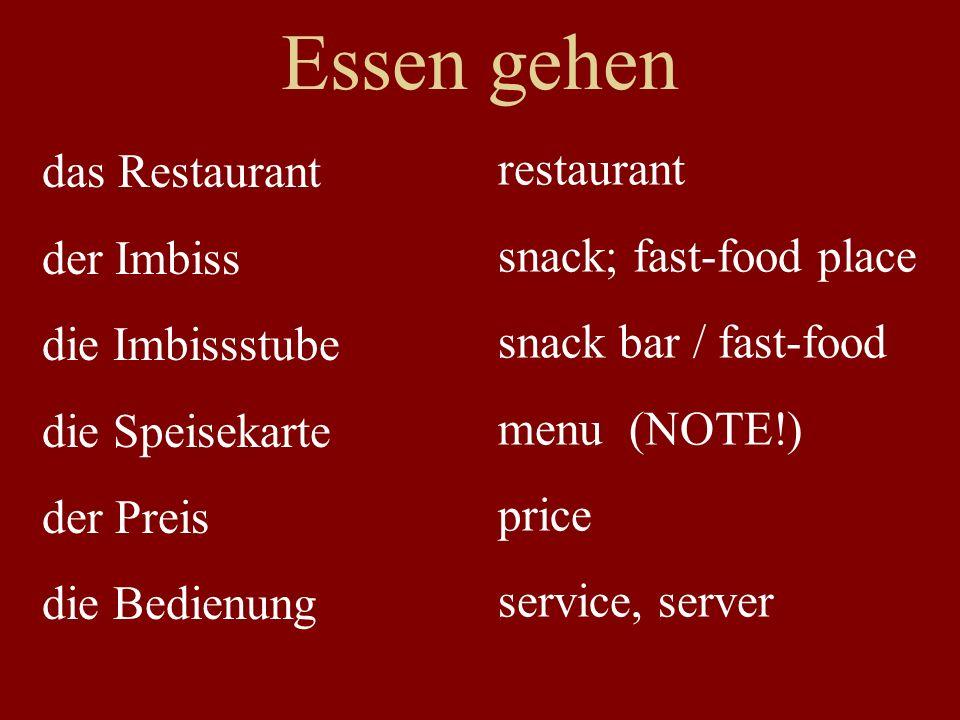 Essen gehen das Restaurant der Imbiss die Imbissstube die Speisekarte der Preis die Bedienung restaurant snack; fast-food place snack bar / fast-food menu (NOTE!) price service, server
