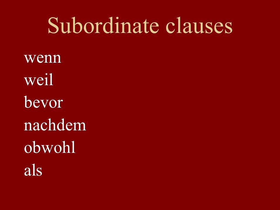 Subordinate clauses wenn weil bevor nachdem obwohl als