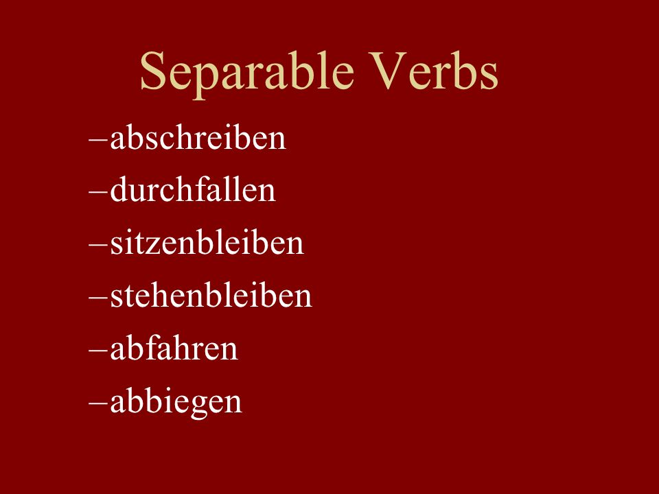 Separable Verbs We depart at 3:00 p.m.tomorrow. He plagiarized the essay.