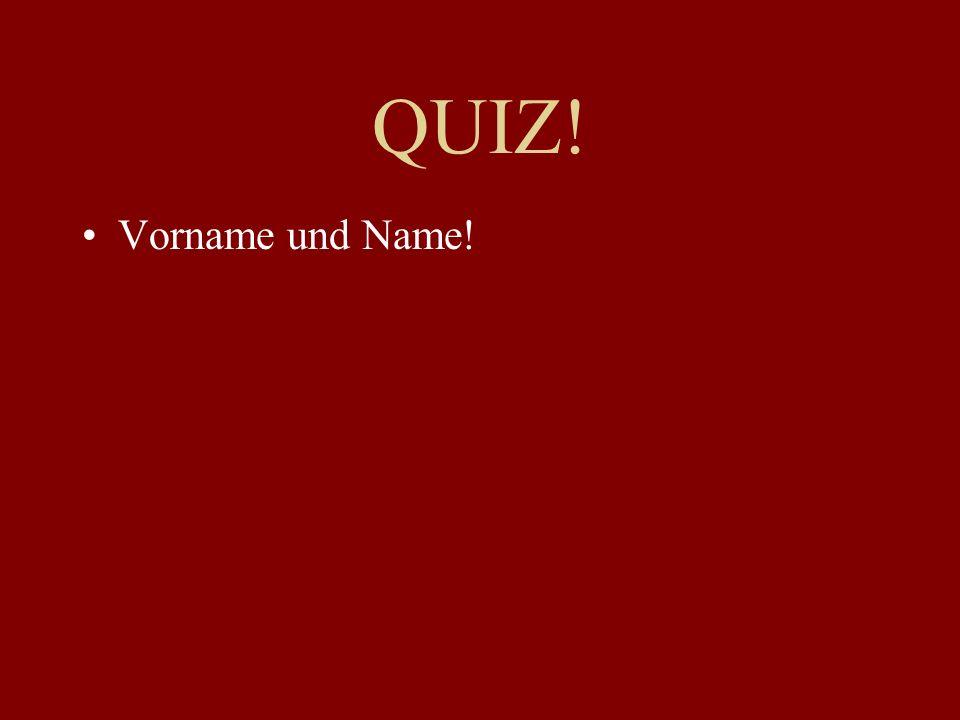 Quiz Questions An der Tafel!