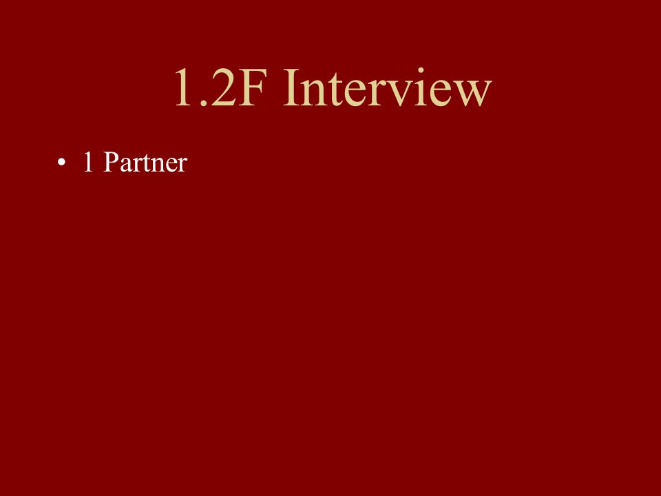 1.2F Interview 1 Partner