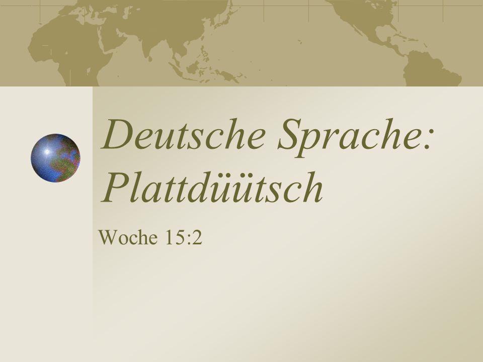 Deutsche Sprache: Plattdüütsch Woche 15:2