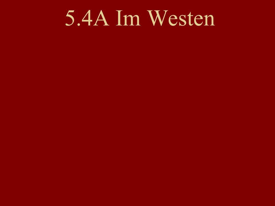 5.4A Im Westen