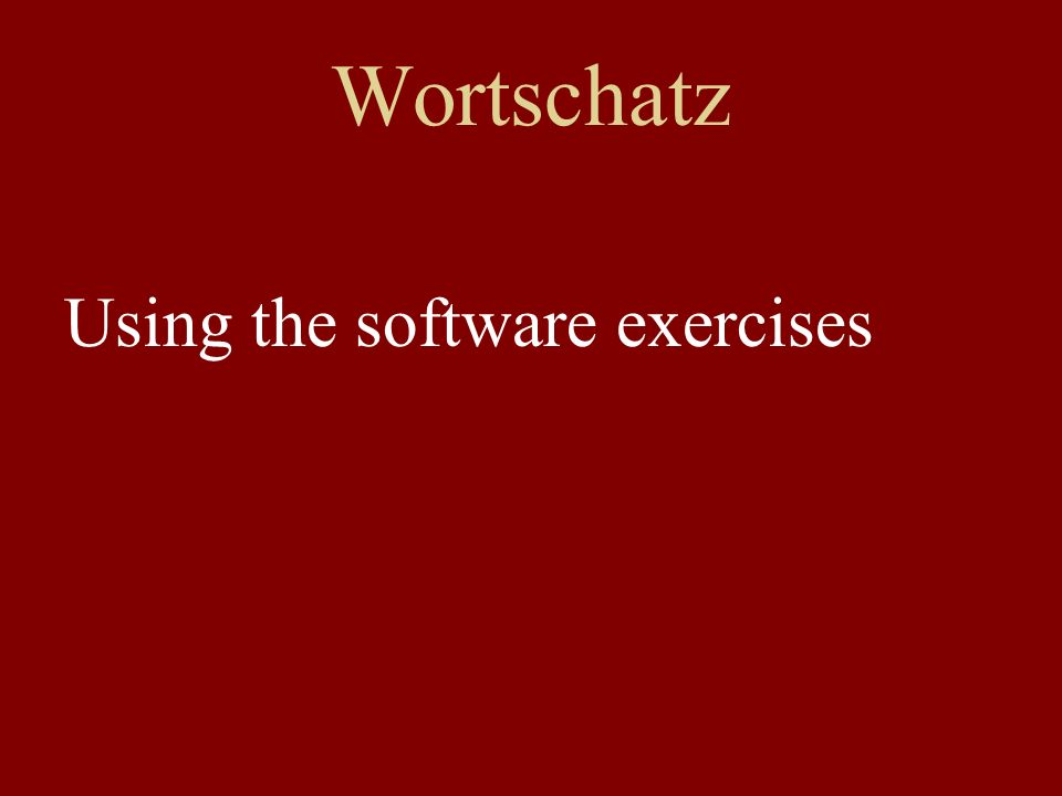 Wortschatz Using the software exercises