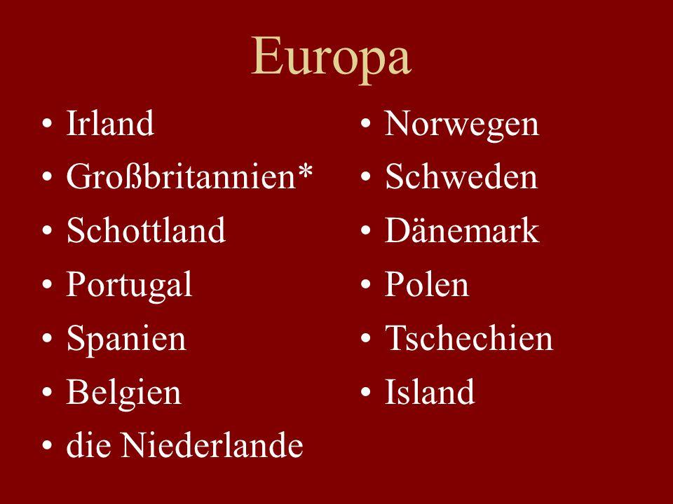 Europa Irland Großbritannien* Schottland Portugal Spanien Belgien die Niederlande Norwegen Schweden Dänemark Polen Tschechien Island