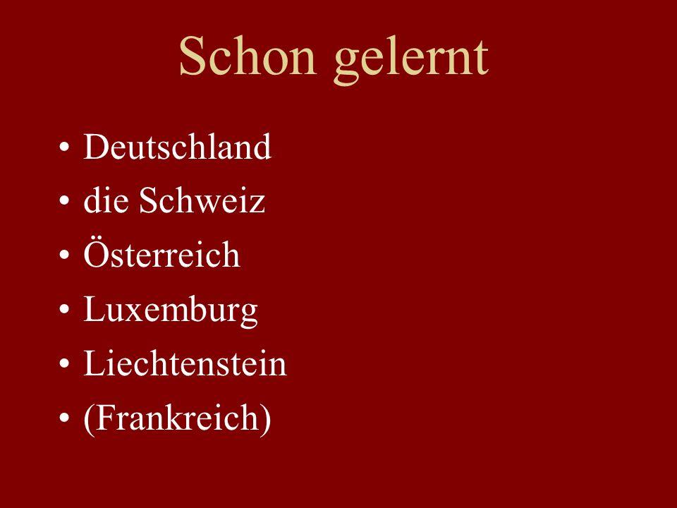 Schon gelernt Deutschland die Schweiz Österreich Luxemburg Liechtenstein (Frankreich)