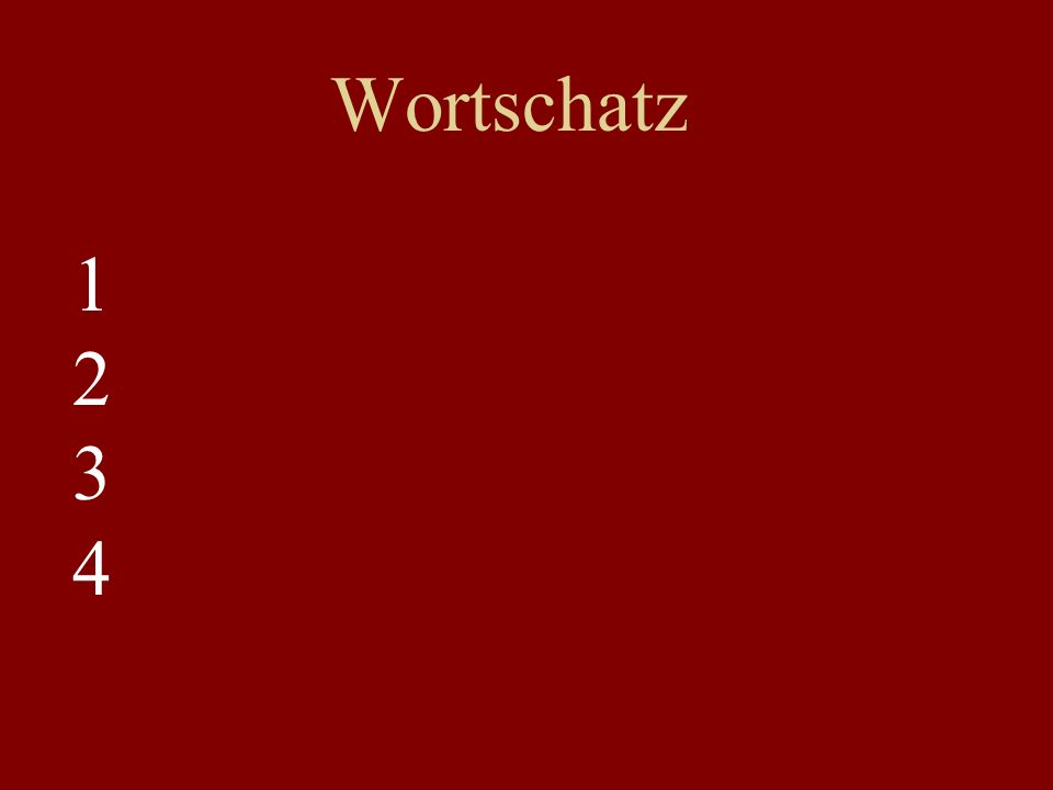 Wortschatz 1 2 3 4 1 2 3 4